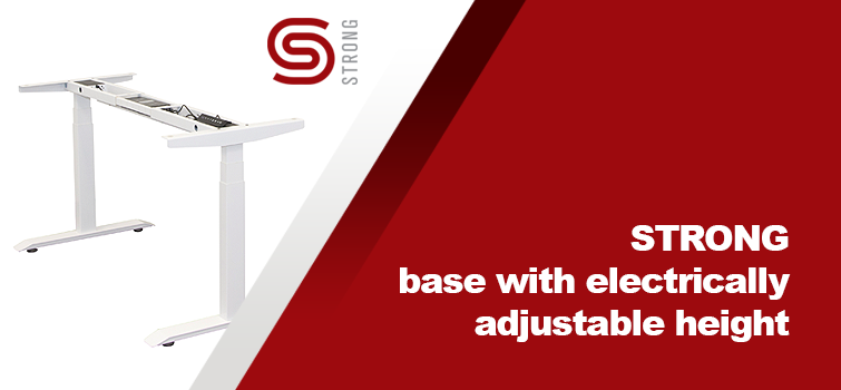 STRONG base with electrically adjustable height